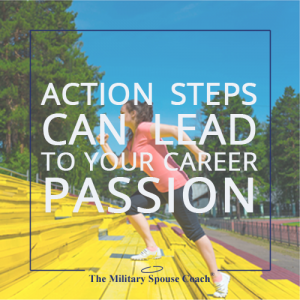 Action Steps Can Lead to Your Career Passion